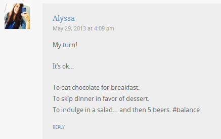 Alyssa nailed my signature move in this comment - healthy food accompanied by alcohol.